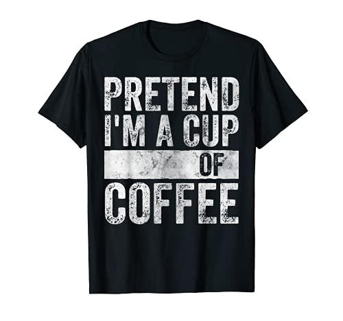 Divertido disfraz de Halloween camisa pretender soy una taza de caf Camiseta