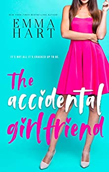 The Accidental Girlfriend by [Emma Hart]