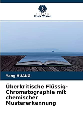 Überkritische Flüssig-Chromatographie mit chemischer Mustererkennung