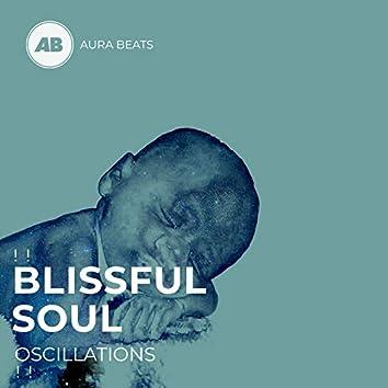 ! ! Blissful Soul Oscillations ! !