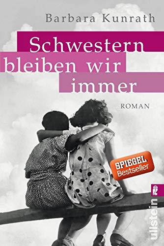 Schwestern bleiben wir immer: Roman