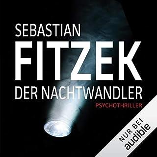 Der Nachtwandler                   Autor:                                                                                                                                 Sebastian Fitzek                               Sprecher:                                                                                                                                 Simon Jäger                      Spieldauer: 7 Std. und 26 Min.     2.394 Bewertungen     Gesamt 4,2