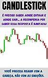 Bolsa de Valores-Day Trader-Swing Trade: Análise Gráfica, Estratégia de Candlestick Aplicável em (Índice, Dólar, Ações, Forex, Opções Binárias, Nasdaq, S&P) (Portuguese Edition)