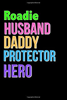 Roadie Husband Daddy Protector Hero - Great Roadie Writing Journals & Notebook Gift Ideas For Your Hero: Lined Notebook / ...