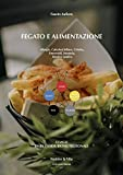Fegato e alimentazione (Linee Guida Bionutrizionali Vol. 3)