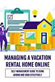 Manage Vacation Rental On Airbnb And Vrbo: How To Manage A Vacation Rental Home Business: Manage A Vacation Rental Home Business (English Edition)