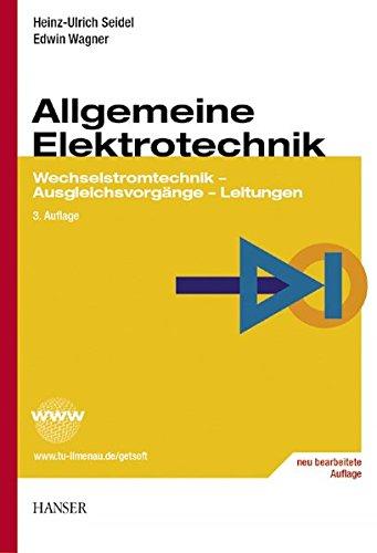 Allgemeine Elektrotechnik: Wechselstromtechnik - Ausgleichsvorgänge - Leitungen