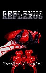 Reflexus: El mal se esconde en la oscuridad par Natalia Carnales