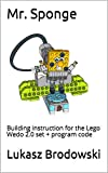 Mr. Sponge: Building instruction for the Lego Wedo 2.0 set + program code (English Edition)