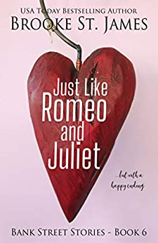 Just Like Romeo and Juliet: But With a Happy Ending (Bank Street Stories Book 6) by [Brooke St. James]