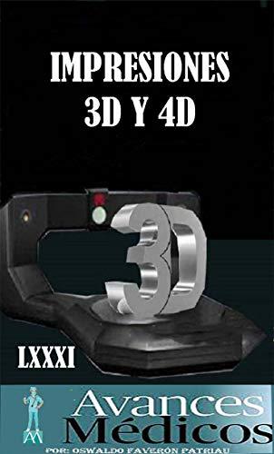 Impresiones 3D y 4D (Avances Médicos nº 81)
