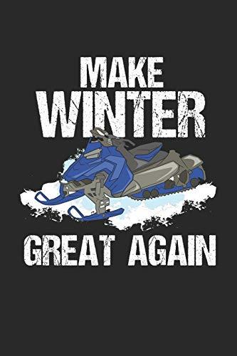 Make Winter Great Again: Snowmobil Skifahren Notizbuch / Tagebuch / Heft mit Karierten Seiten. Notizheft mit Weißen Karo Seiten, Malbuch, Journal, Sketchbuch, Planer für Termine oder To-Do-Liste.
