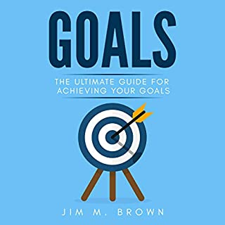 Goals: The Ultimate Guide for Achieving Your Goals cover art