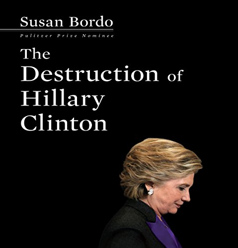 The Destruction of Hillary Clinton audiobook cover art