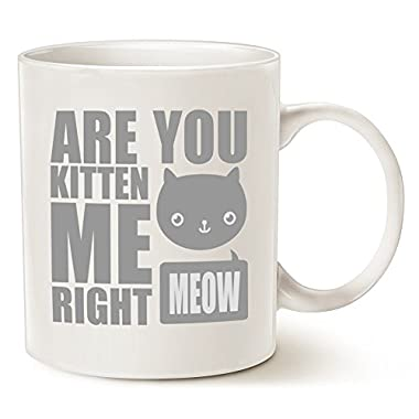 MAUAG Father's Day and Mother's Day Gifts Funny Cat Coffee Mugs - Fun Are You Kitten Me Right Meow - Best Cat Lover Gifts Cute Porcelain Cup, White 11 Oz by LaTazas