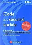 Code de la sécurité sociale 2014 - Code de la mutualité. Organisation générale, financement de la sécurité sociale, protection sociale complémentaire, ... professionnels, prestations familiales,etc