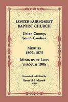 Lower Fairforest Baptist Church, Union County, South Carolina: Minutes 1809-1875, Membership Lists through 1906