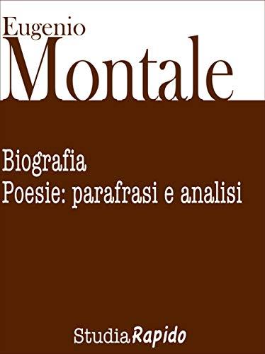 Eugenio Montale. Biografia e poesie: parafrasi e analisi