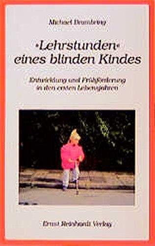 Lehrstunde eines blinden Kindes: Entwicklung und Frühförderung in den ersten Lebensjahren