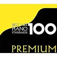 Best Jazz Piano 100 Premium by Various Artists