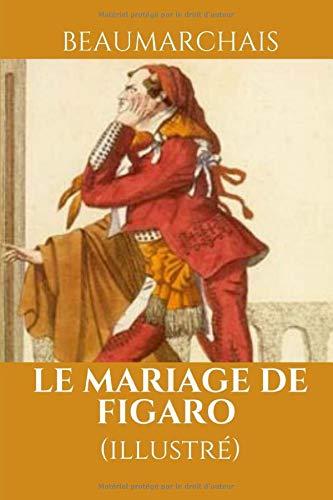 LE MARIAGE DE FIGARO (illustré): ou La folle journée