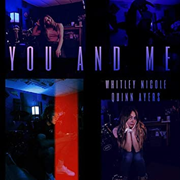 You & Me (feat. Quinn Ayers)