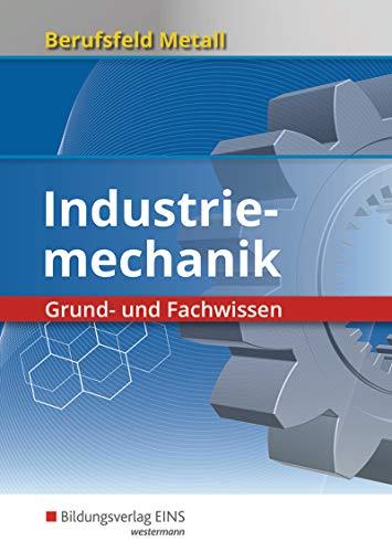 Berufsfeld Metall - Industriemechanik: Grund- und Fachwissen: Schülerband