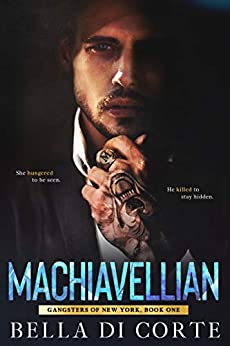 Machiavellian (Gangsters of New York Book 1) by [Bella Di Corte]