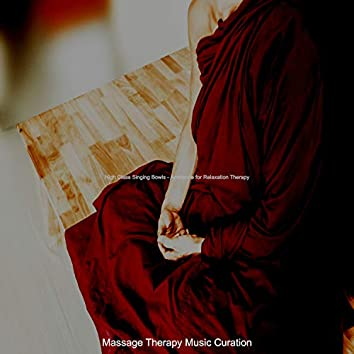 High Class Singing Bowls - Ambiance for Relaxation Therapy