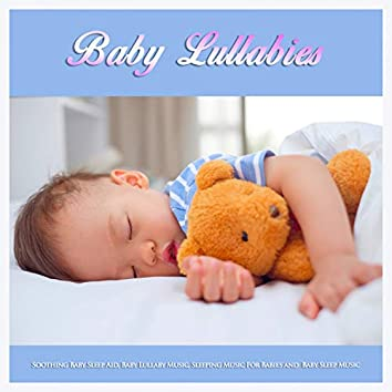 Baby Lullabies: Soothing Baby Sleep Aid, Baby Lullaby Music, Sleeping Music For Babies and Baby Sleep Music