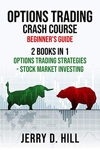 Options Trading Crash Course, Beginner's Guide: 2 Books in 1: Options Trading Strategies - Stock Market Investing