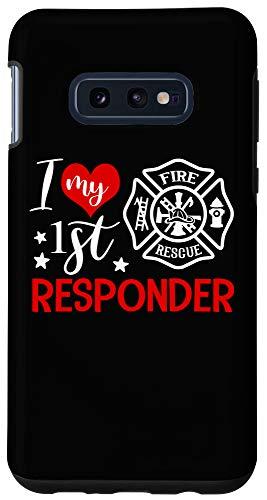 Galaxy S10e I Love My 1st Responder Proud Firefighter Fireman Wife Gift Case