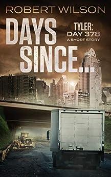 Days Since...: Tyler: Day 378 (Almawt Virus Short Stories Book 1) by [Robert Wilson]