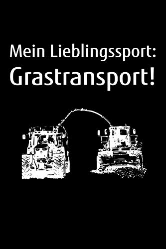 Mein Lieblingssport: Grastransport!: A5 Kalender Notizbuch mit einem Gras-Häcksler für einen Landwirt oder Lohner in der Landwirtschaft als Geschenk