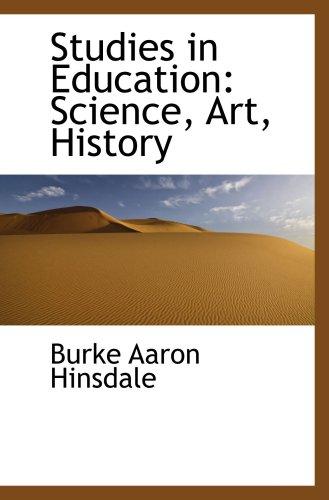 Studies in Education: Science, Art, Historyの詳細を見る