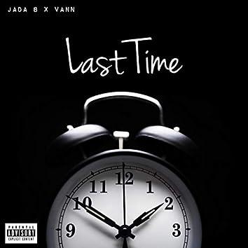 Last Time (feat. Vann)