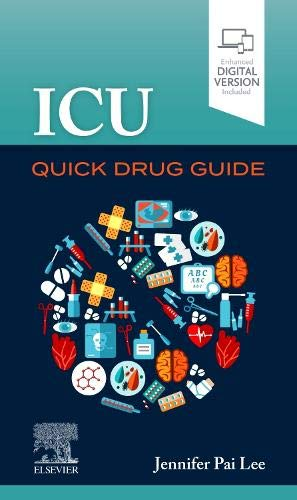 Compare Textbook Prices for ICU Quick Drug Guide 1 Edition ISBN 9780323680479 by Lee Pharm.D  BCPS, Jennifer Pai