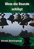 Wem die Stunde schlägt | German Edition: Ernest Hemingway