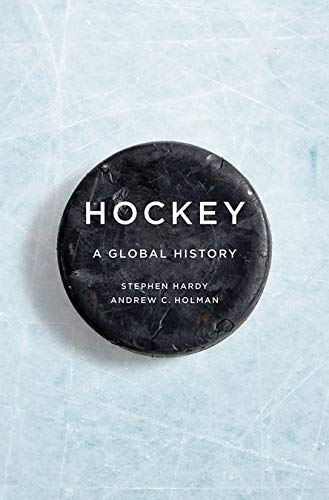 Hockey: A Global History (Sport and Society) (English Edition)