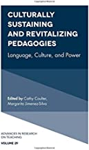Culturally Sustaining and Revitalizing Pedagogies: Language, Culture, and Power (Advances in Research on Teaching)