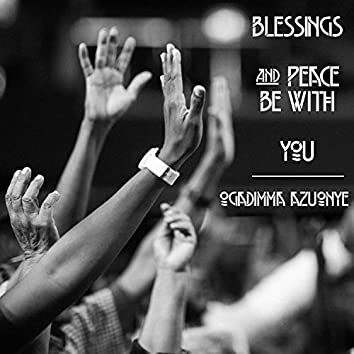 Blessings and Peace Be With You