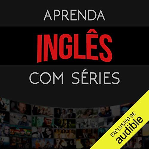 Aprenda Inglês com Séries [Learn English Series] cover art