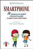 Smartphone: 10 ragioni per non regalarlo alla prima Comunione (e magari neanche alla Cresima)...