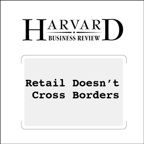 Retail Doesn't Cross Borders (Harvard Business Review) cover art