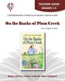 On the Banks of Plum Creek - Teacher Guide by Novel Units