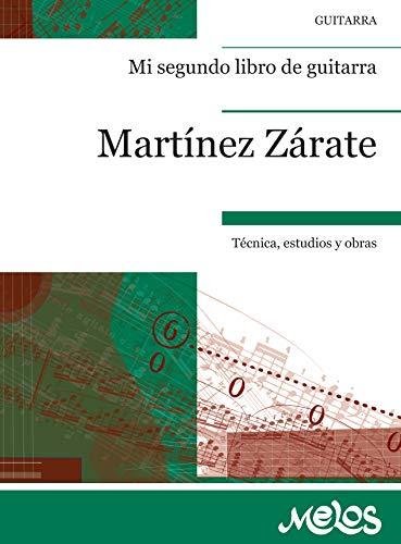 MI SEGUNDO LIBRO DE GUITARRA: técnica, estudios y obras