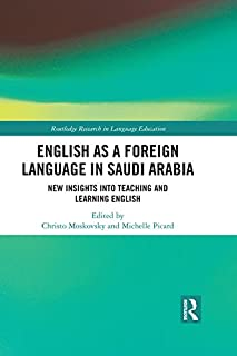 English as a Foreign Language in Saudi Arabia: New Insights into Teaching and Learning English (Routledge Research in Language Education) (English Edition)
