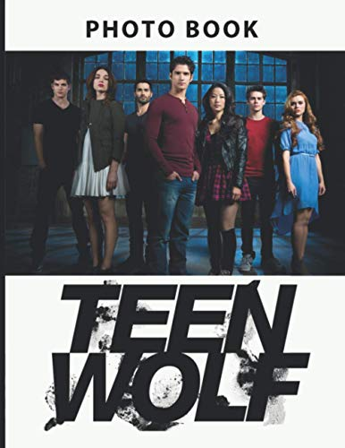 Teen Wolf Photo Book: Featuring Fun And Relaxing Teen Wolf 20 Image And Photo Pages Book Books For Adults With Exclusive Images