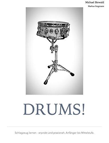 DRUMS!: Schlagzeug lernen - erprobt und praxisnah. Anfänger bis Mittelstufe.