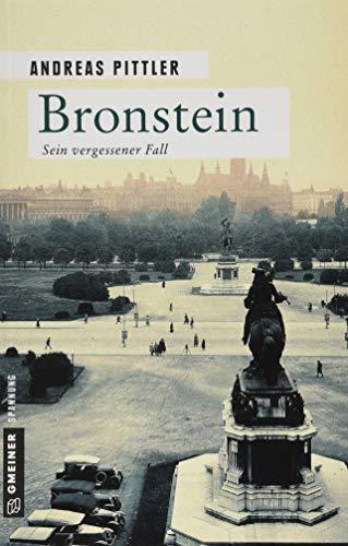 Bronstein: Sein vergessener Fall (Zeitgeschichtliche Kriminalromane im GMEINER-Verlag)